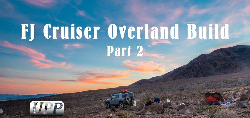FJ Cruiser Overland Build Part 2