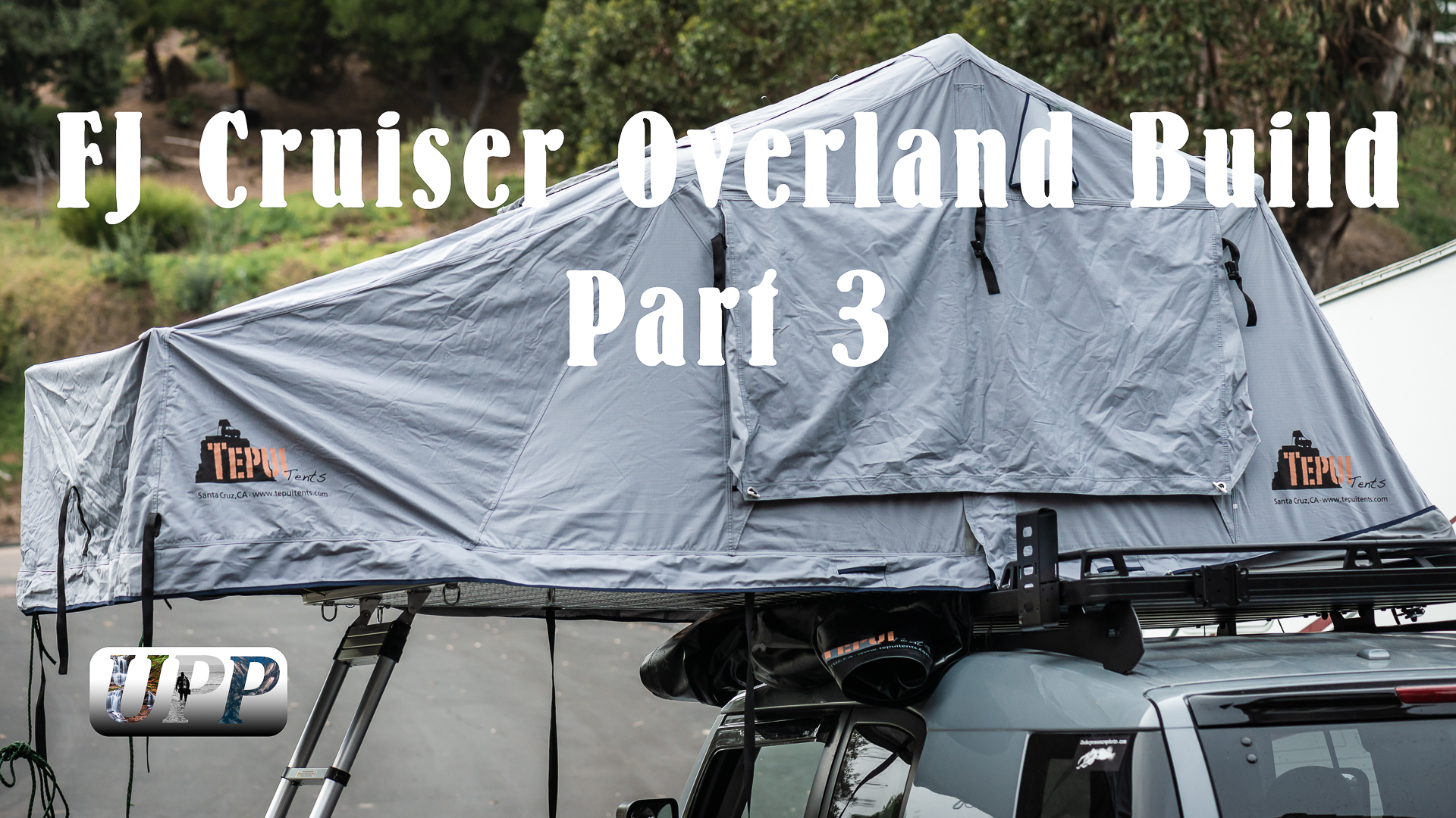 FJ Cruiser Overland Build Part 3 – Roof Top Tent