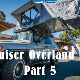 FJ Cruiser Overland Build Part 5