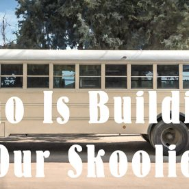 Who is building our skoolie?